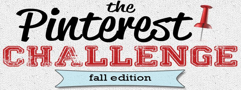 Pinterest Challenge: Fall Edition!