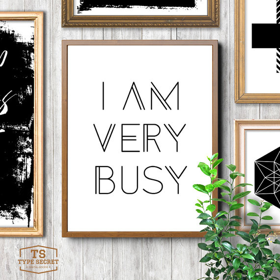 i am very busy print typesecret