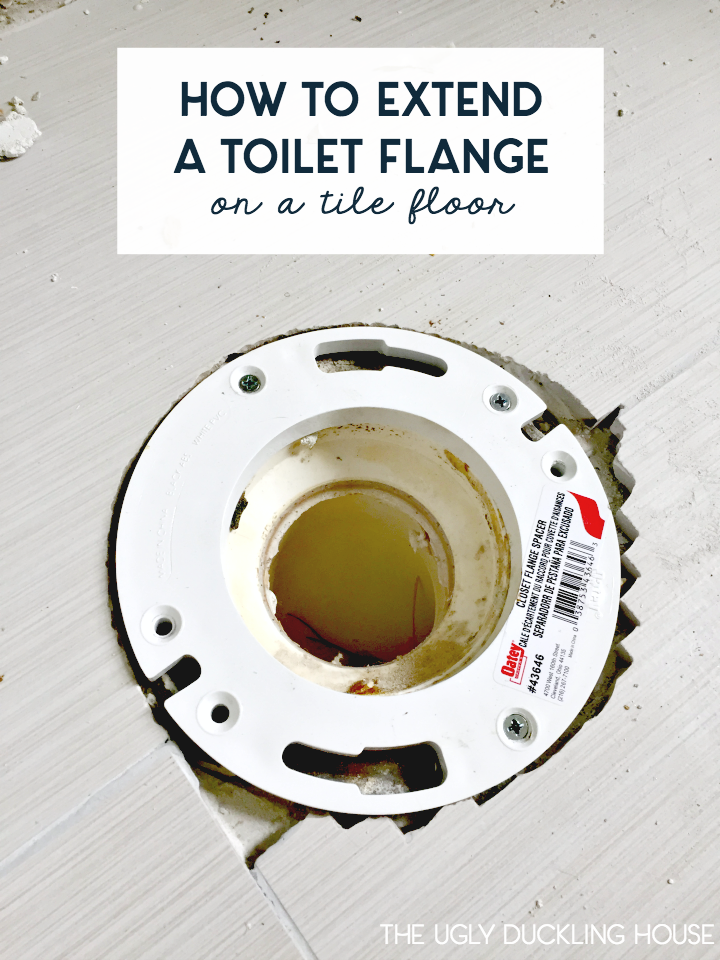 how to extend a toilet flange on a new tile floor - when the new tile is a taller height than the pre-existing bathroom floor