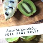 how to quickly peel kiwi fruit