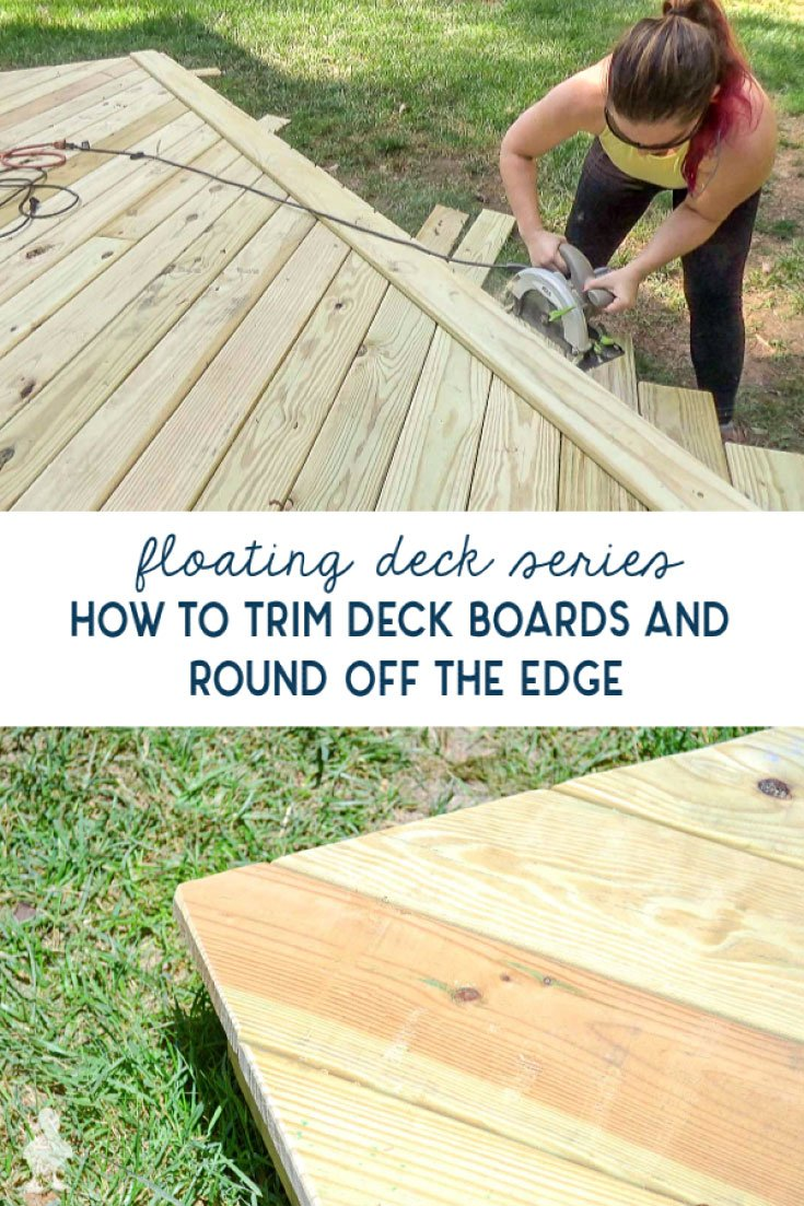 woman trimming off edge of diy deck and rounded edge