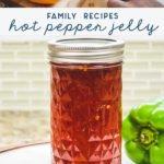 family recipes - mom's hot pepper jelly